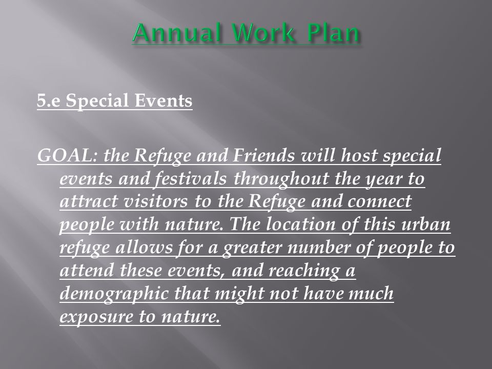 5.e Special Events GOAL: the Refuge and Friends will host special events and festivals throughout the year to attract visitors to the Refuge and connect people with nature.