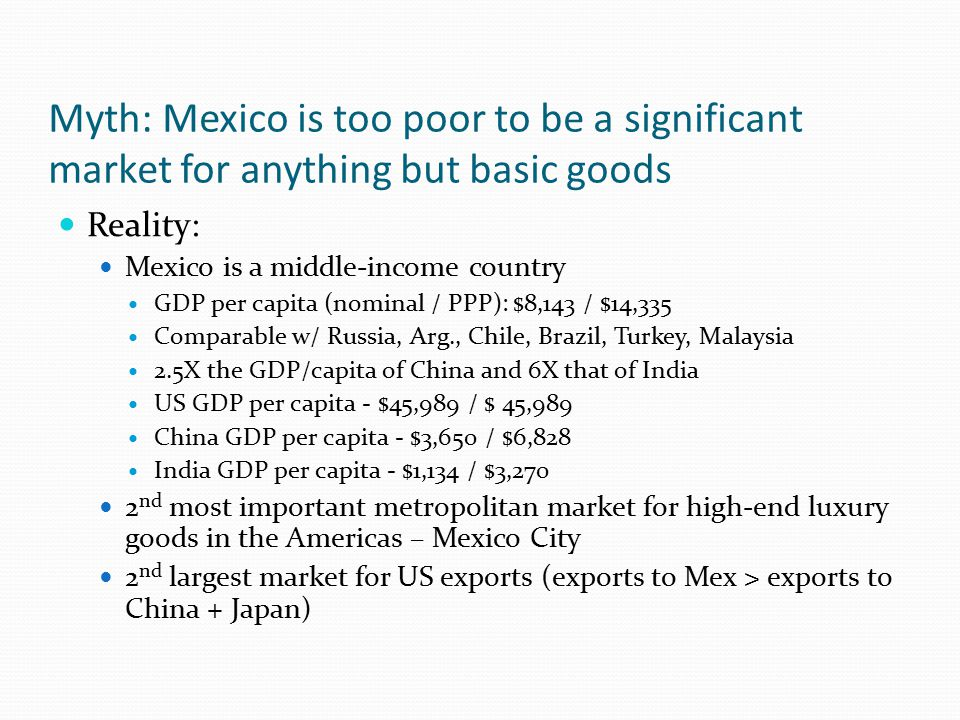 Myth: Mexico has constant economic crises, the peso is worthless, & inflation is high Reality: Cycle of econ.