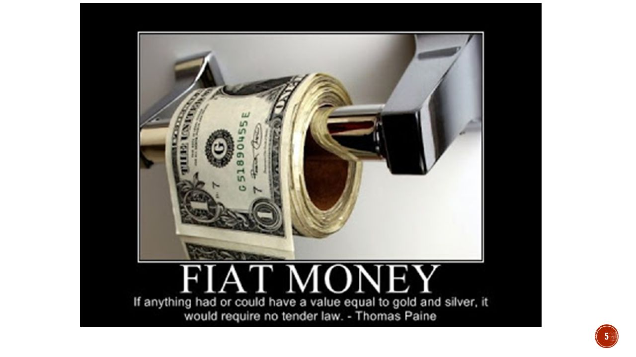  Since 1934 the United States has been on an inconvertible fiat money standard.