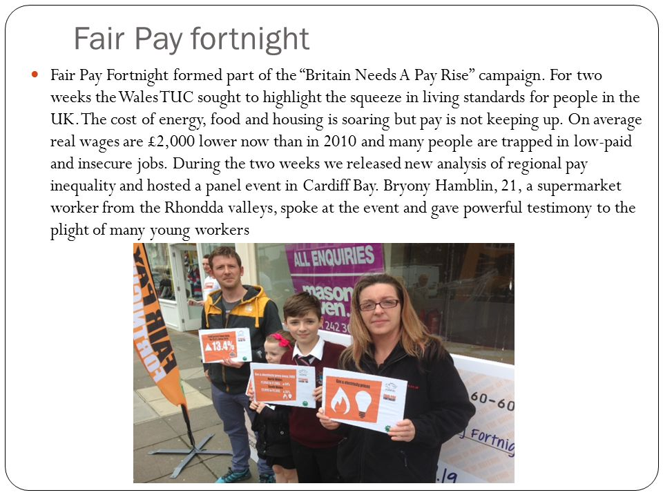 Fair Pay fortnight Fair Pay Fortnight formed part of the Britain Needs A Pay Rise campaign.