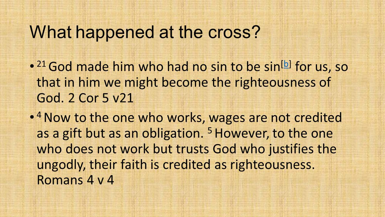 WHAT HAPPENED AT THE CROSS.