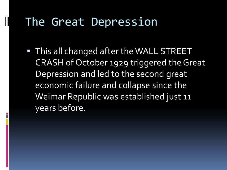 The Great Depression  This all changed after the WALL STREET CRASH of October 1929 triggered the Great Depression and led to the second great economi