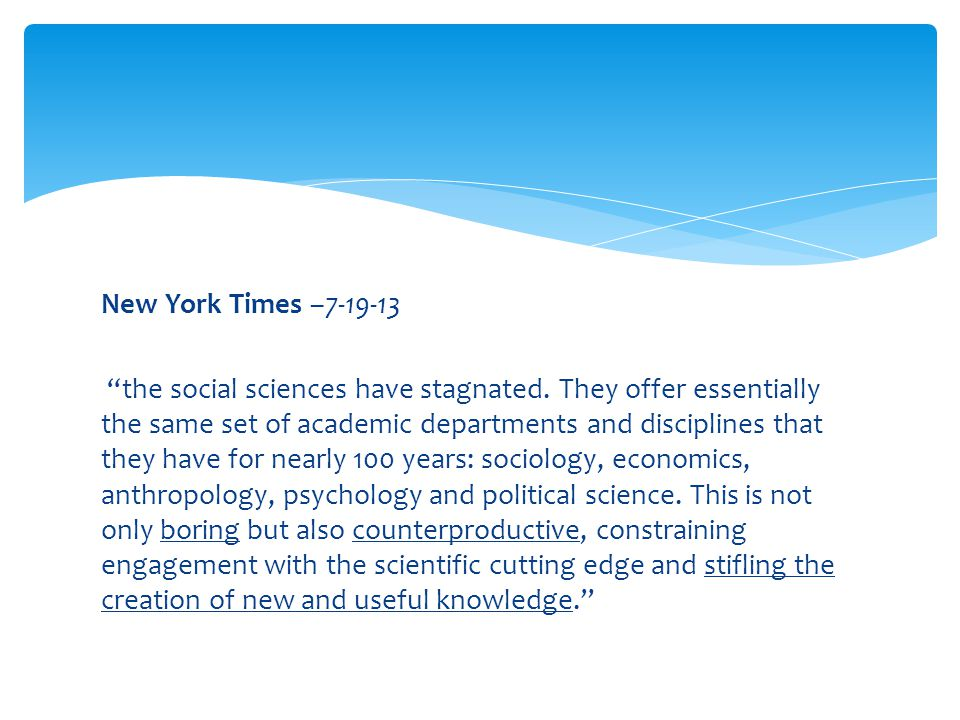 New York Times –7-19-13 the social sciences have stagnated.