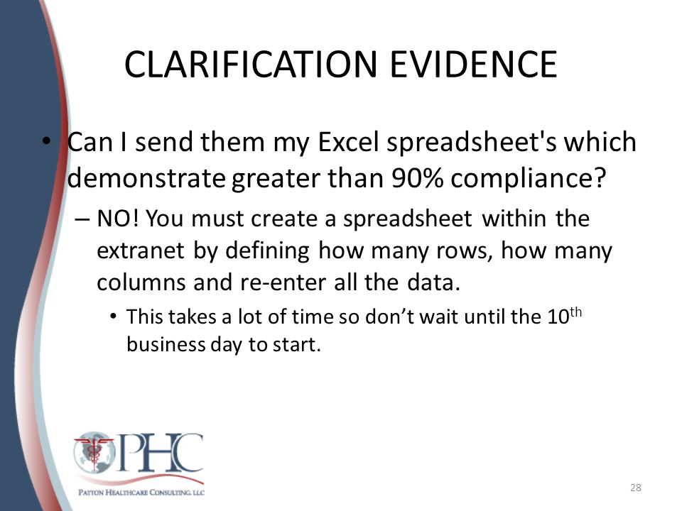 CLARIFICATION EVIDENCE Can I send them my Excel spreadsheet s which demonstrate greater than 90% compliance.