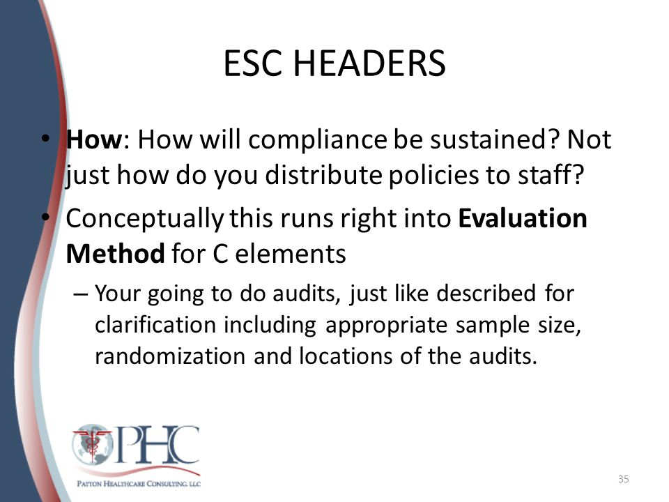 ESC HEADERS How: How will compliance be sustained.
