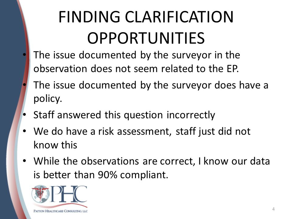 FINDING CLARIFICATION OPPORTUNITIES The issue documented by the surveyor in the observation does not seem related to the EP.