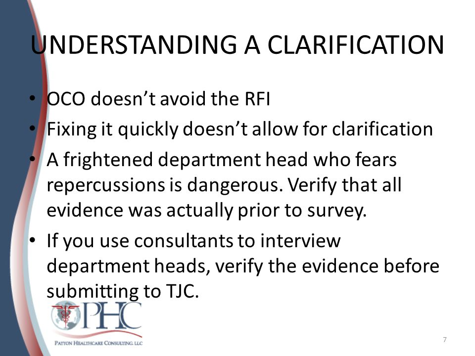 UNDERSTANDING A CLARIFICATION OCO doesn't avoid the RFI Fixing it quickly doesn't allow for clarification A frightened department head who fears repercussions is dangerous.