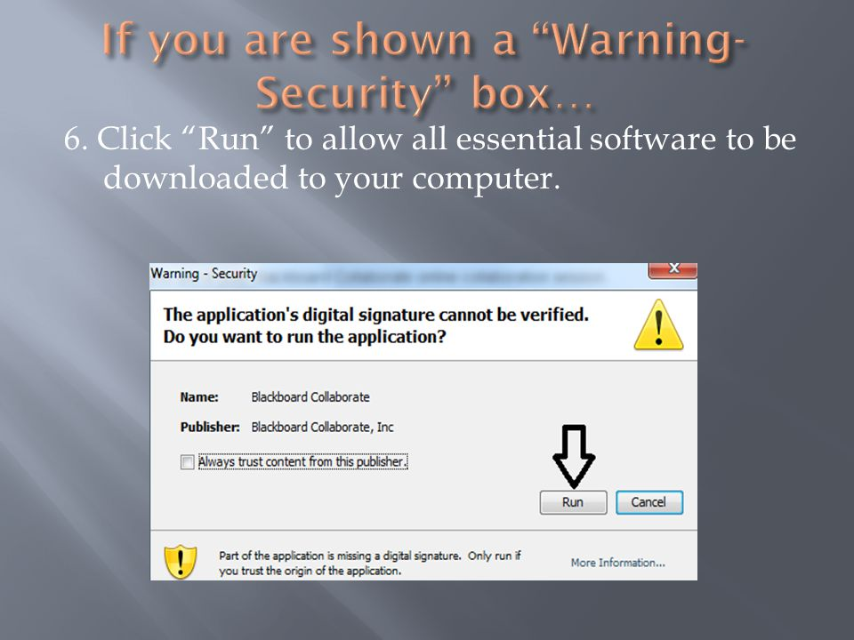 6. Click Run to allow all essential software to be downloaded to your computer.