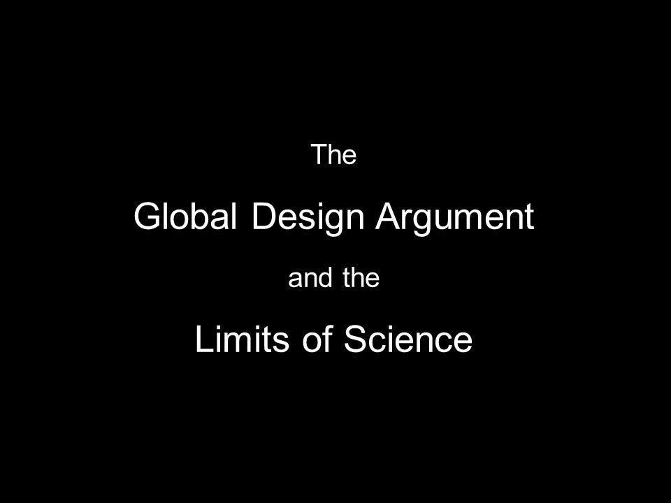 Last Week: 1)Identify design facts -Local -Global 2)Argue that God's intentional design is the best explanation for these facts.