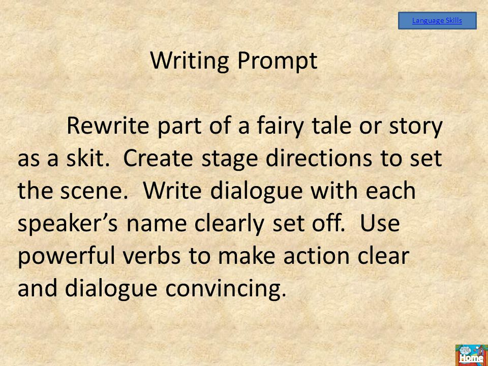 Writing Prompt Rewrite part of a fairy tale or story as a skit.