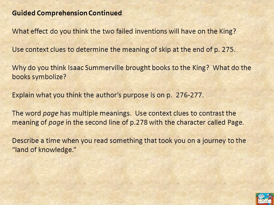Guided Comprehension Continued What effect do you think the two failed inventions will have on the King.