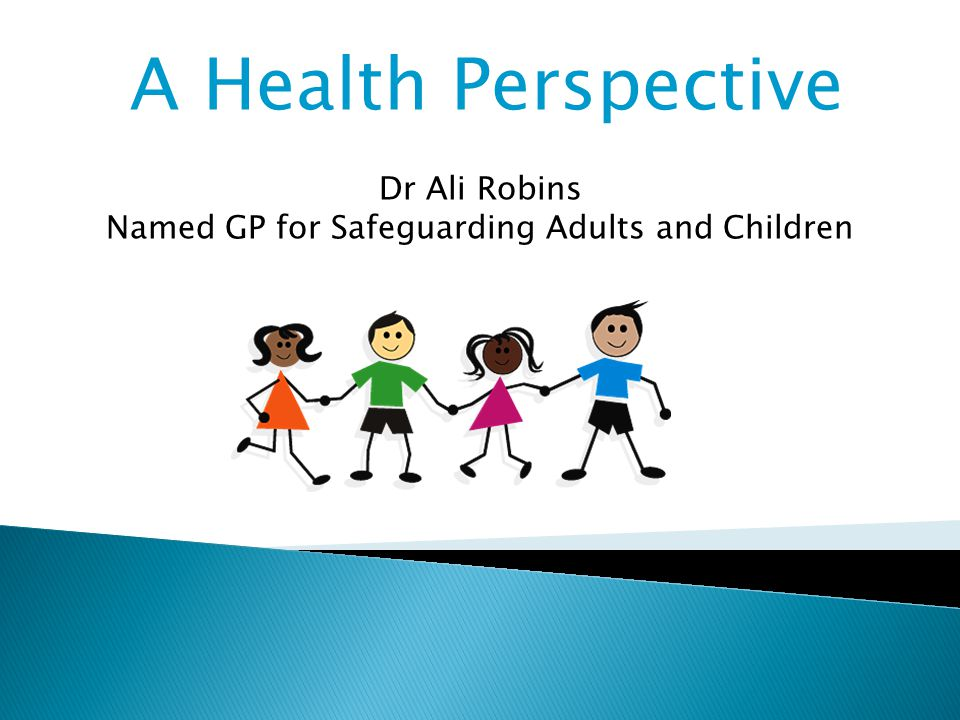 A Health Perspective Dr Ali Robins Named GP for Safeguarding Adults and Children