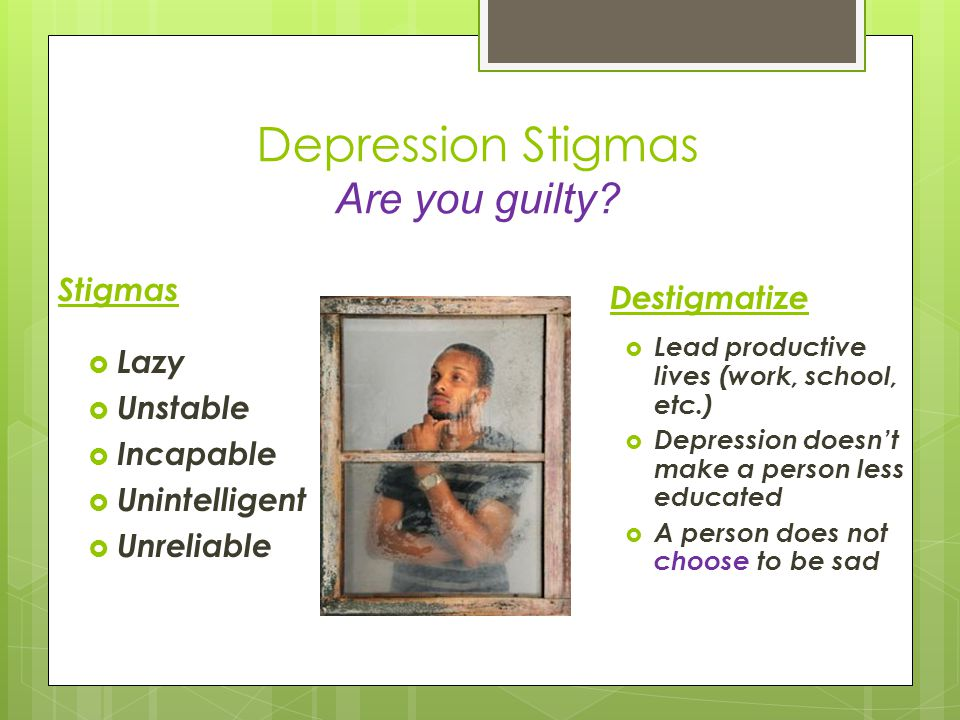 Depression Stigmas Are you guilty.