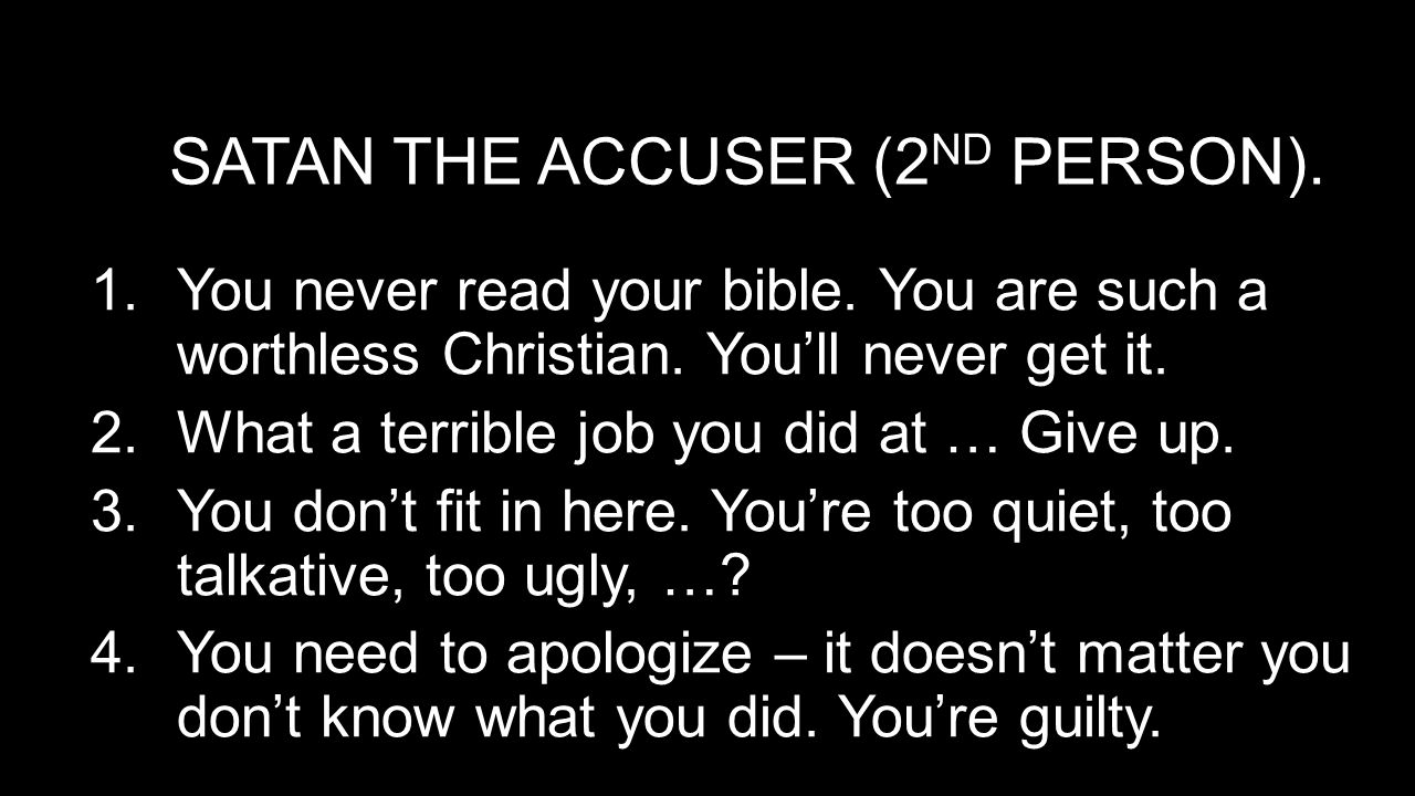 SATAN THE ACCUSER (2 ND PERSON). 1.You never read your bible.