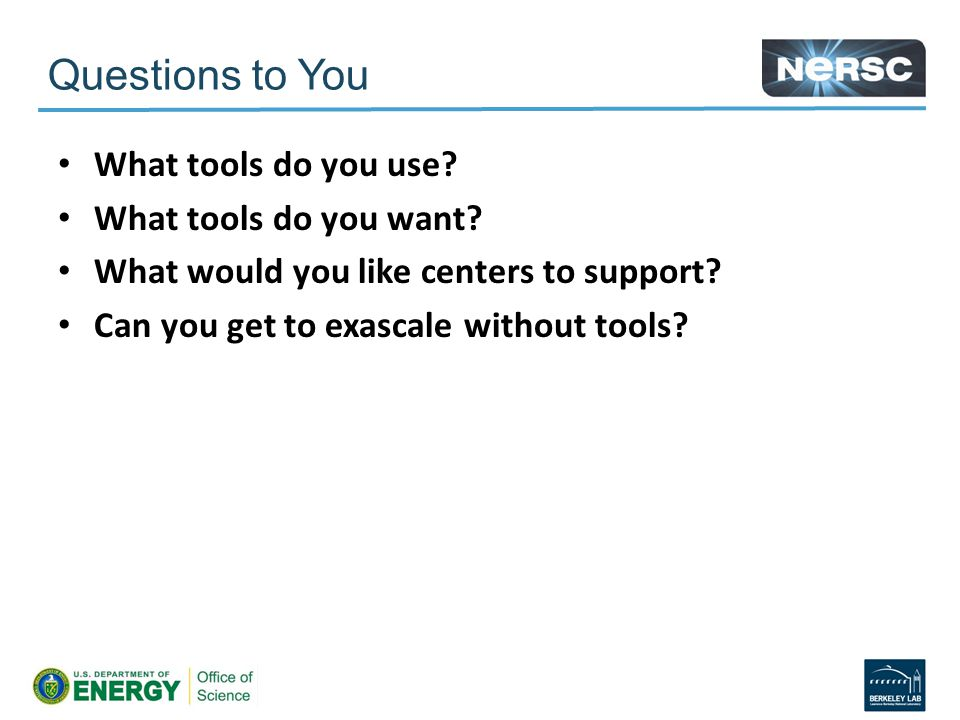 What tools do you use. What tools do you want. What would you like centers to support.
