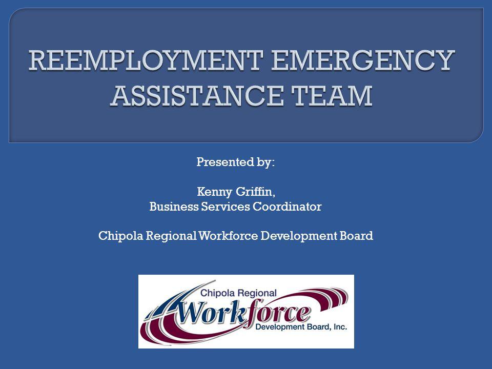 Presented by: Kenny Griffin, Business Services Coordinator Chipola Regional Workforce Development Board