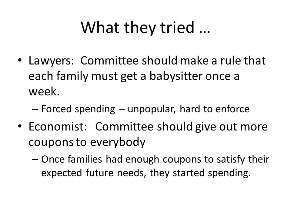 What they tried … Lawyers: Committee should make a rule that each family must get a babysitter once a week.