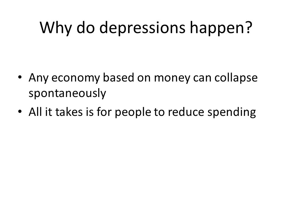 What solves depressions? Somebody spends money