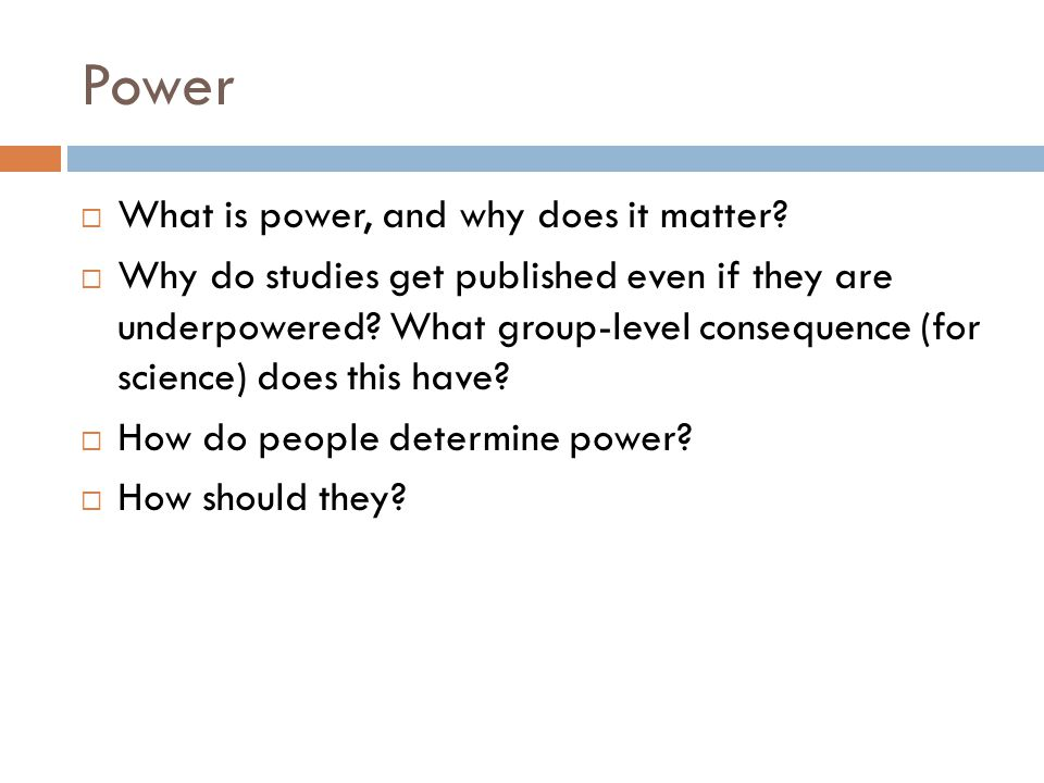 Power  What is power, and why does it matter.