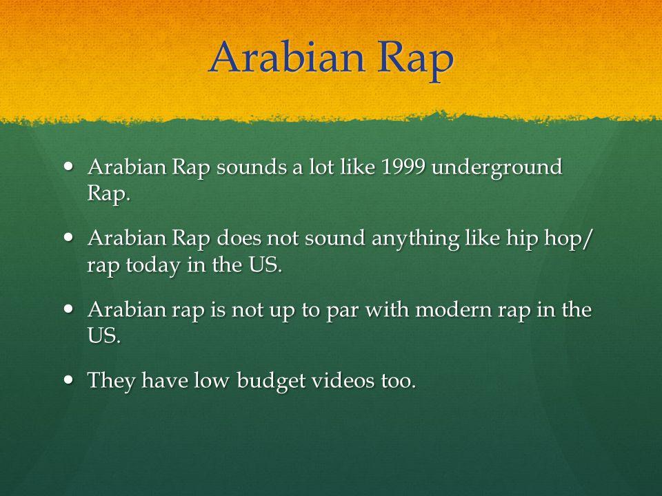 Arabian Rap Arabian Rap sounds a lot like 1999 underground Rap.