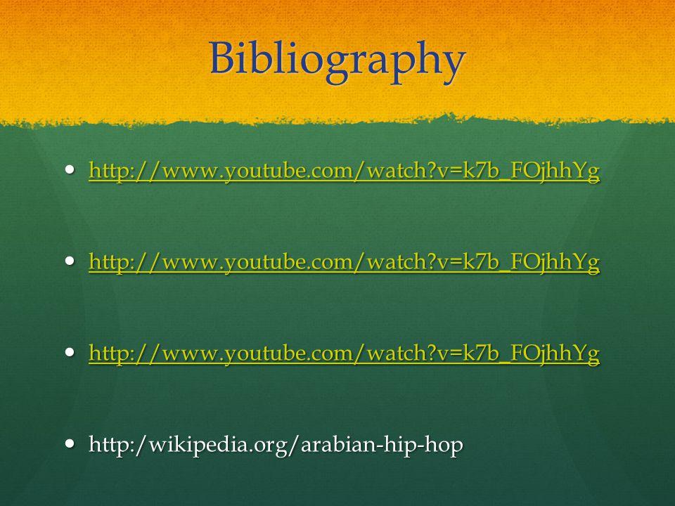 Bibliography http://www.youtube.com/watch v=k7b_FOjhhYg http://www.youtube.com/watch v=k7b_FOjhhYg http://www.youtube.com/watch v=k7b_FOjhhYg http://www.youtube.com/watch v=k7b_FOjhhYg http://www.youtube.com/watch v=k7b_FOjhhYg http://www.youtube.com/watch v=k7b_FOjhhYg http://www.youtube.com/watch v=k7b_FOjhhYg http://www.youtube.com/watch v=k7b_FOjhhYg http://www.youtube.com/watch v=k7b_FOjhhYg http:/wikipedia.org/arabian-hip-hop http:/wikipedia.org/arabian-hip-hop