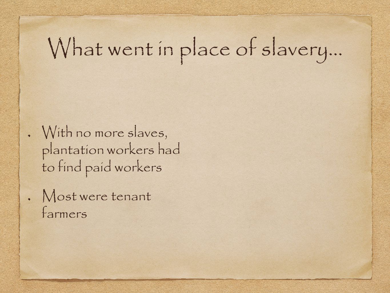 What went in place of slavery...