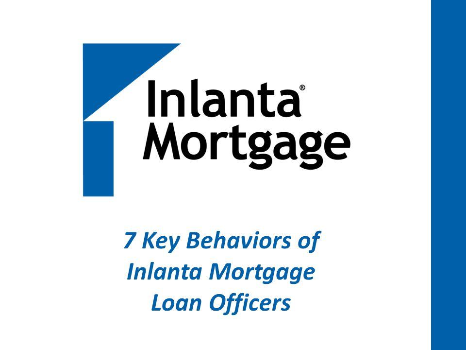 7 Key Behaviors of Inlanta Mortgage Loan Officers