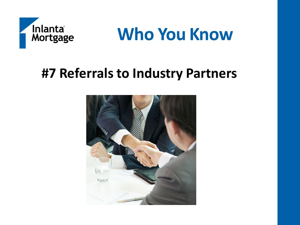 Who You Know #7 Referrals to Industry Partners