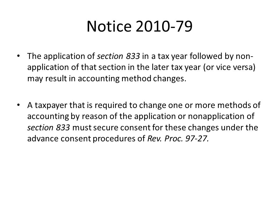 Notice 2010-79 The application of section 833 in a tax year followed by non- application of that section in the later tax year (or vice versa) may res