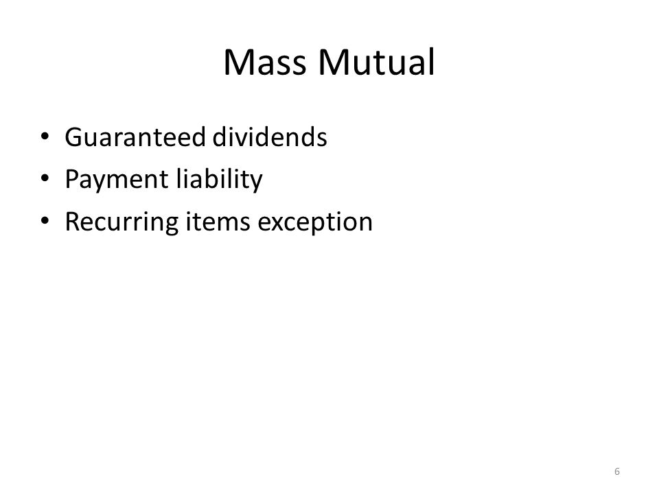 Mass Mutual Guaranteed dividends Payment liability Recurring items exception 6