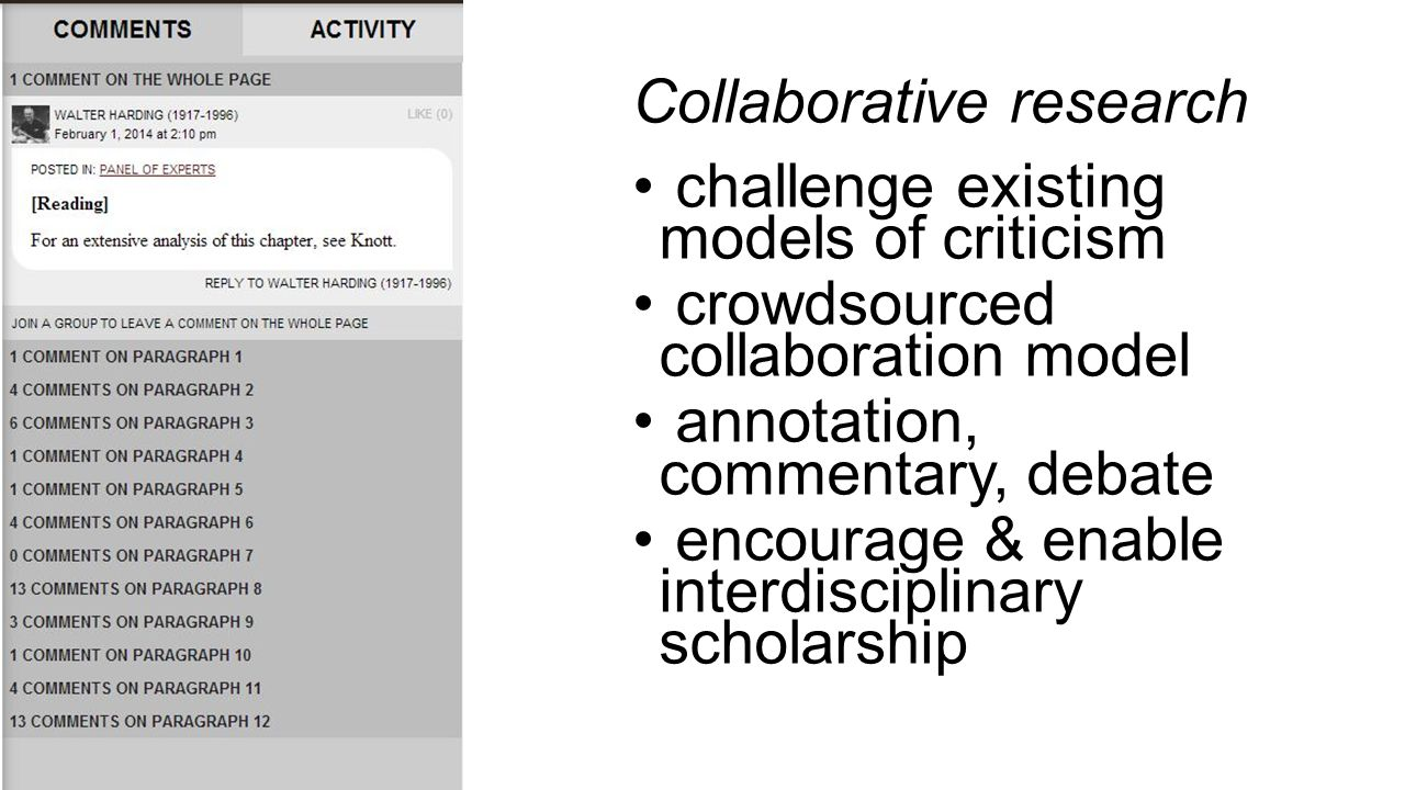 Collaborative research challenge existing models of criticism crowdsourced collaboration model annotation, commentary, debate encourage & enable interdisciplinary scholarship