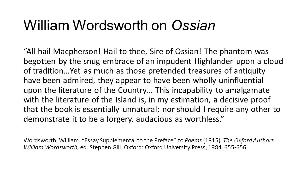 William Wordsworth on Ossian All hail Macpherson.