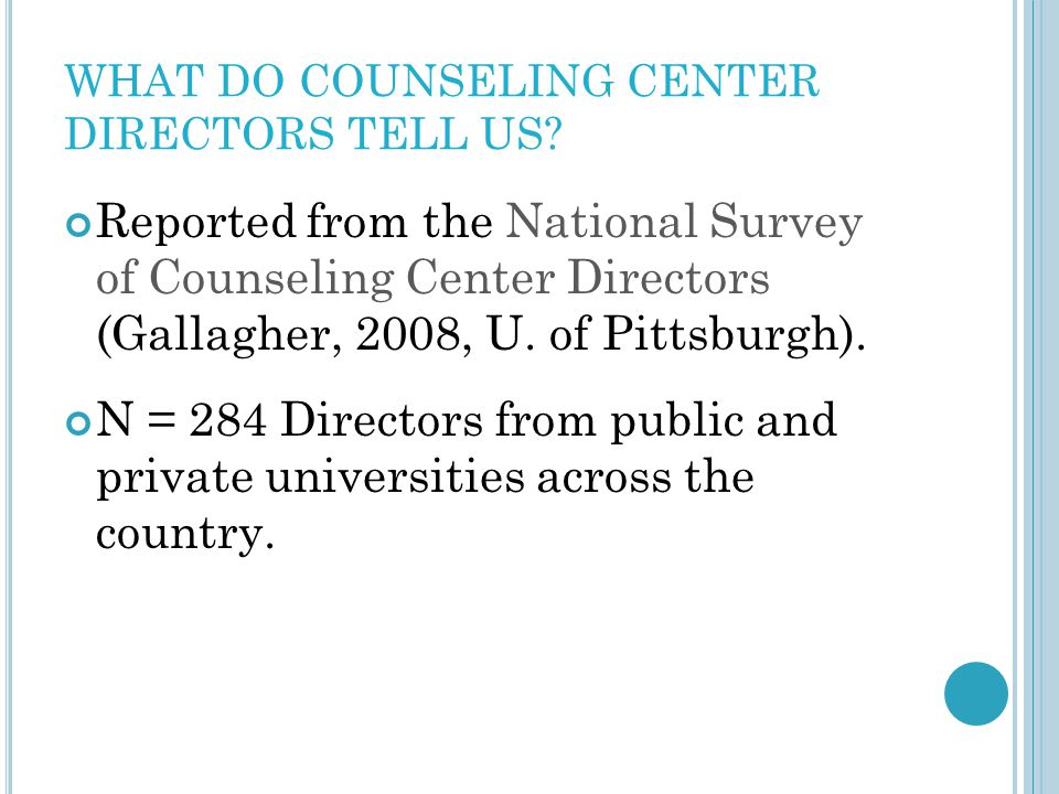 WHAT DO COUNSELING CENTER DIRECTORS TELL US.