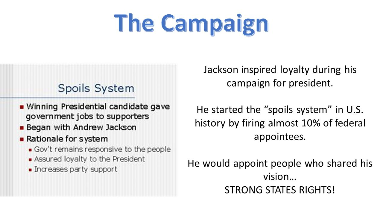Jackson inspired loyalty during his campaign for president.