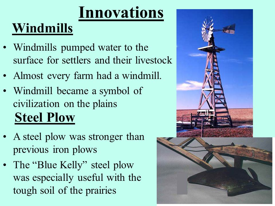 Windmills Windmills pumped water to the surface for settlers and their livestock Almost every farm had a windmill.
