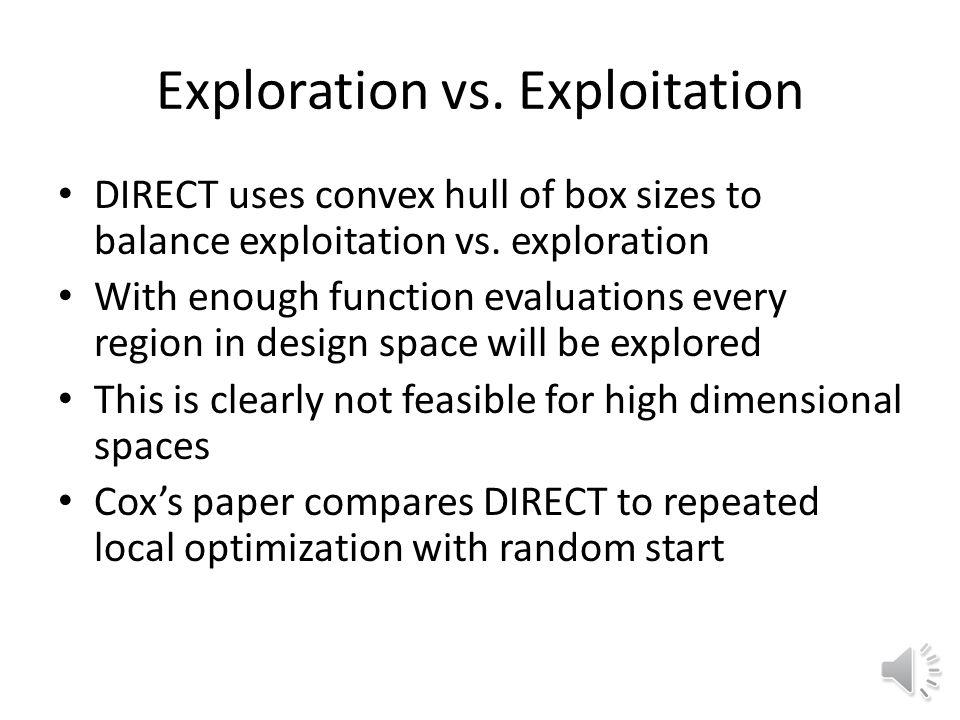 Exploration vs.Exploitation DIRECT uses convex hull of box sizes to balance exploitation vs.