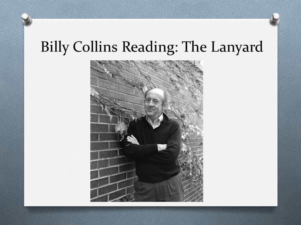 Billy Collins Reading: The Lanyard