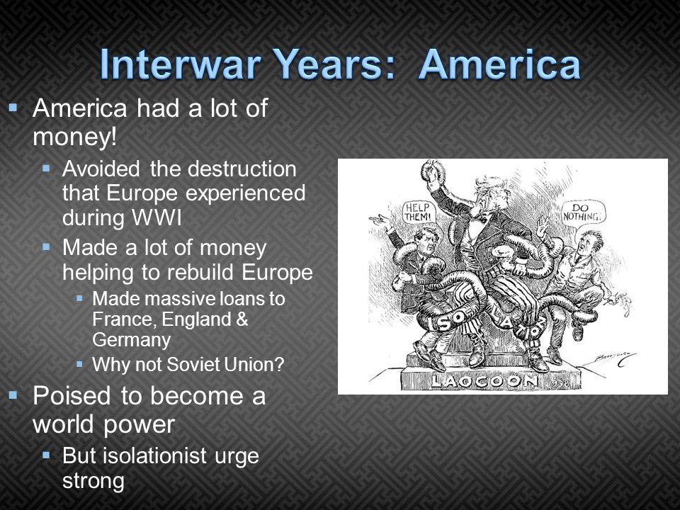  America had a lot of money.