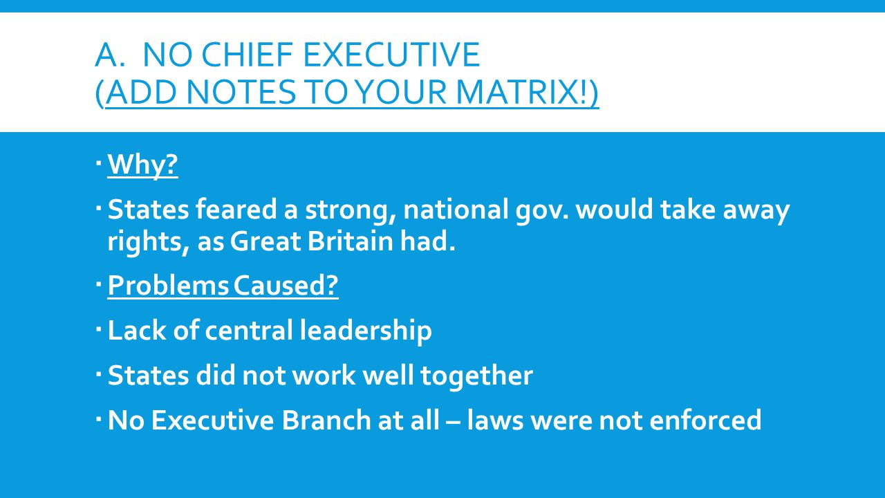 A. NO CHIEF EXECUTIVE (ADD NOTES TO YOUR MATRIX!)  Why.