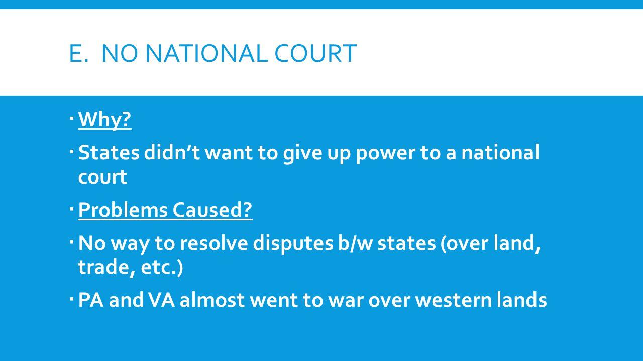 E. NO NATIONAL COURT  Why.