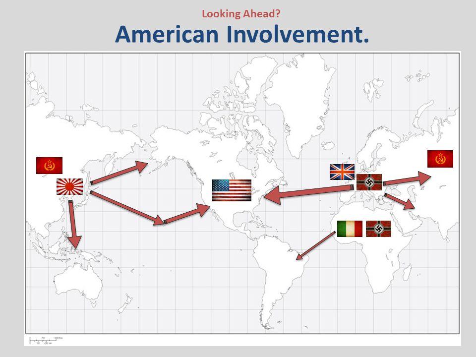 American Involvement. Looking Ahead?