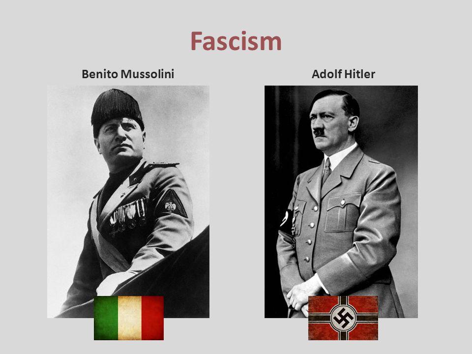 Fascism Benito MussoliniAdolf Hitler