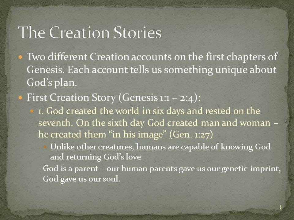 Two different Creation accounts on the first chapters of Genesis.