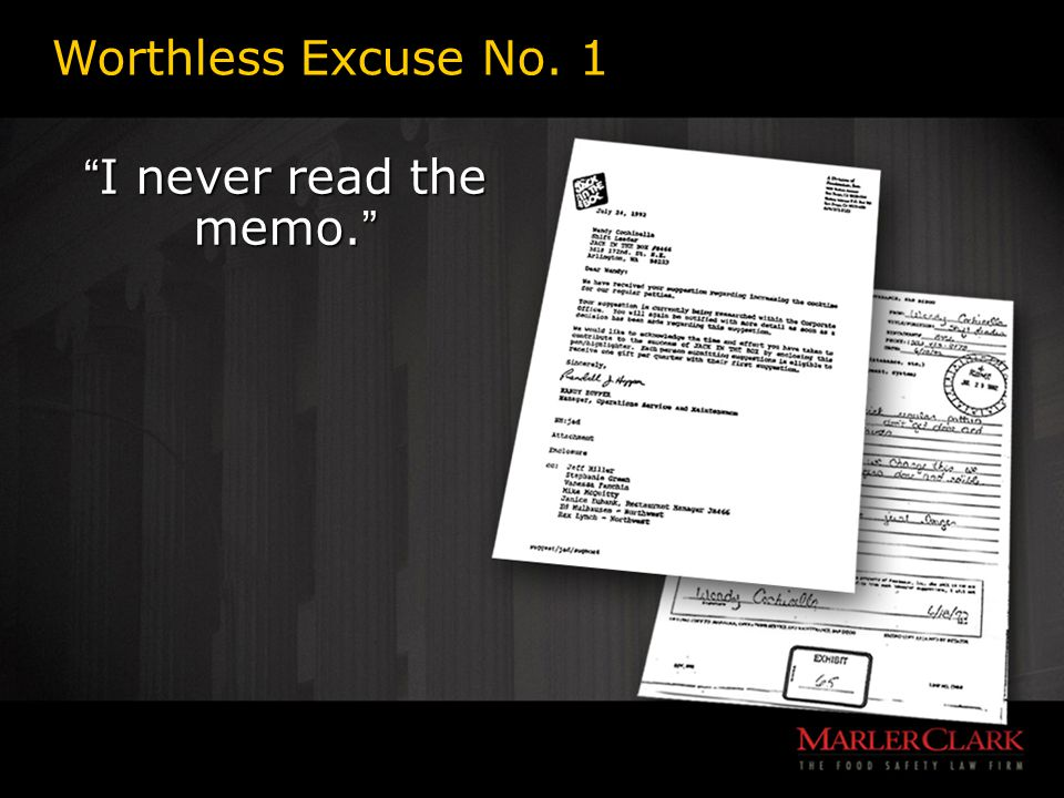 Worthless Excuse No. 1 I never read the memo.