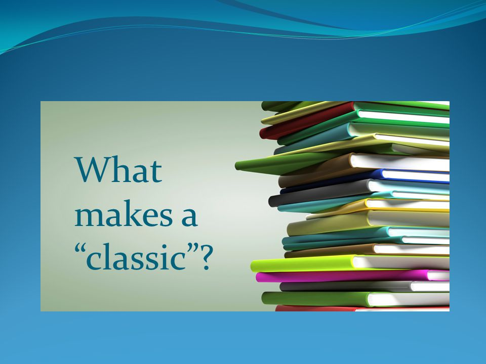 What makes a classic ?