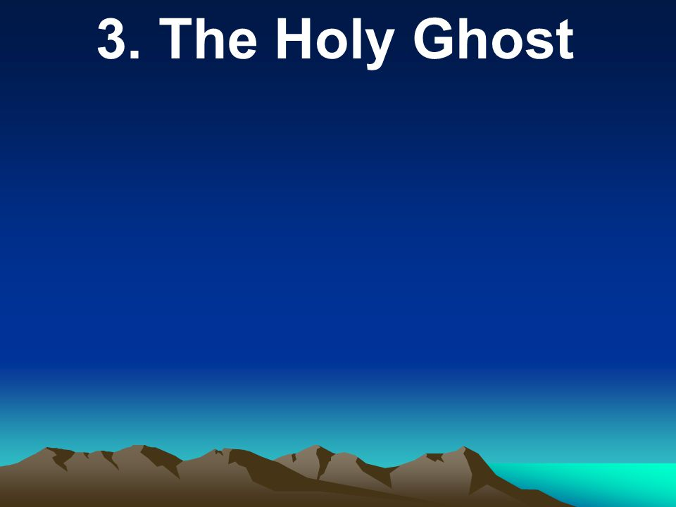3. The Holy Ghost