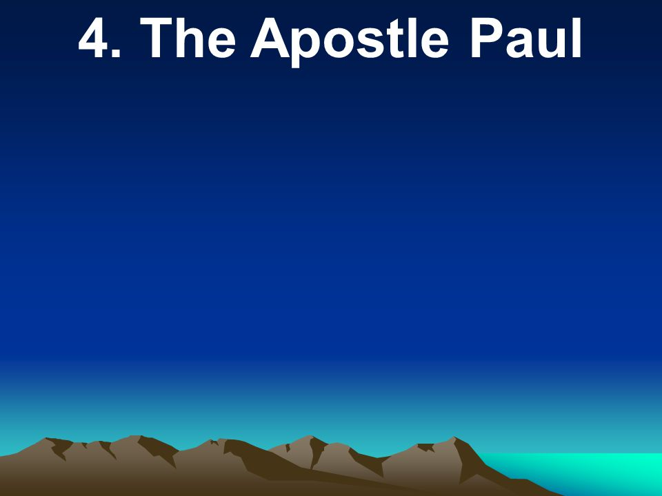 4. The Apostle Paul