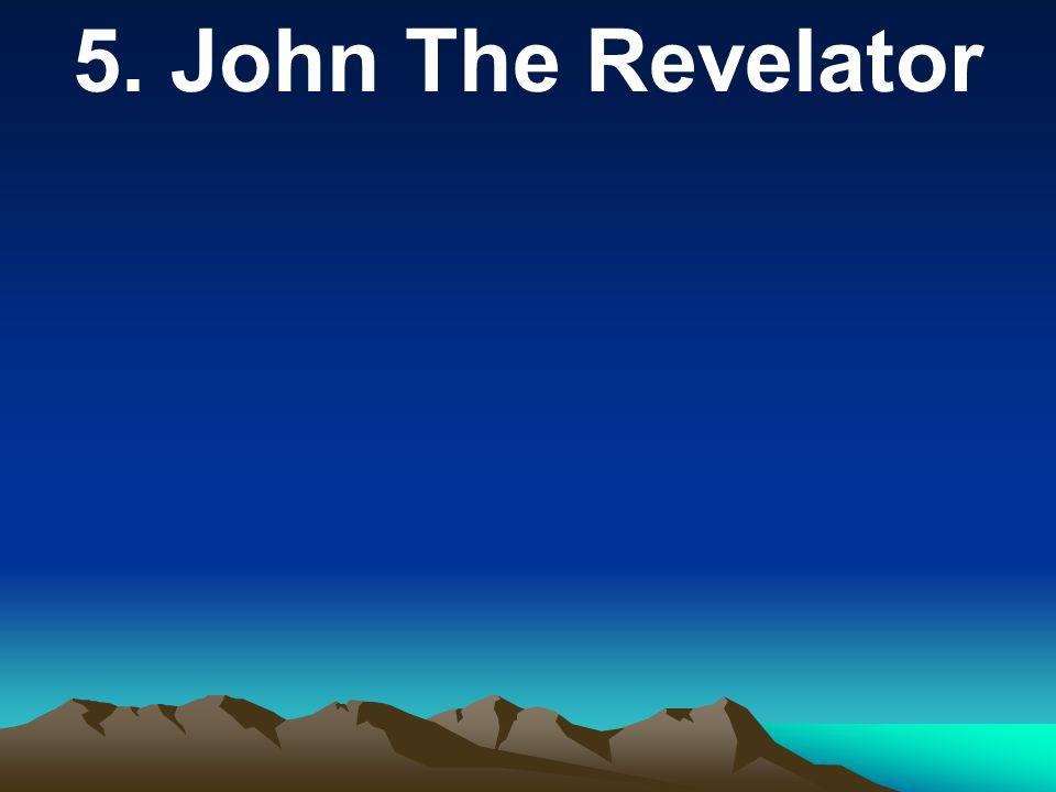 5. John The Revelator