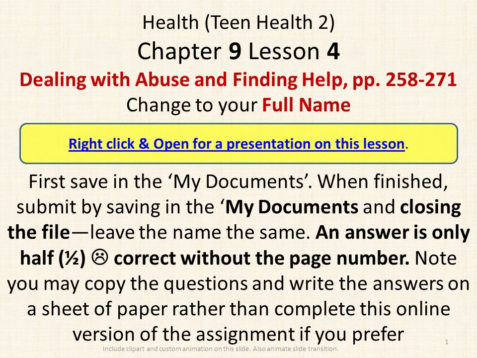 Health (Teen Health 2) Chapter 9 Lesson 4 Dealing with Abuse and Finding Help, pp. 258-271 Change to your Full Name First save in the 'My Documents'.