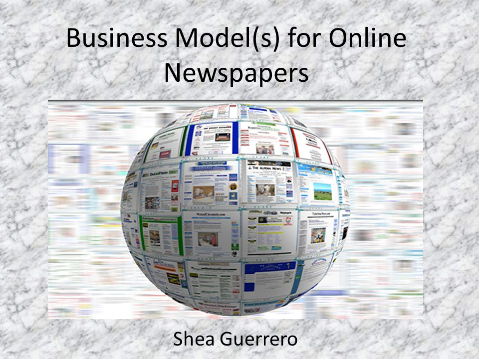 Business Model(s) for Online Newspapers Shea Guerrero